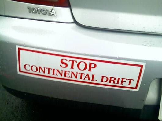 Stop Continentl Drift, photographer unknown