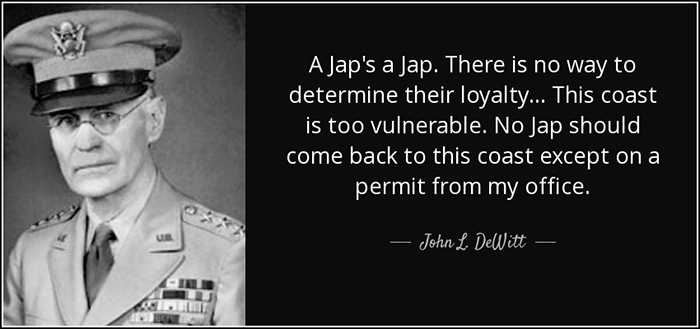 quote-a-jap-s-a-jap-there-is-no-way-to-determine-their-loyalty-this-coast-is-too-vulnerable-john-l-dewitt-90-62-83